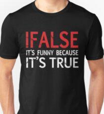 False! Unisex T-Shirt