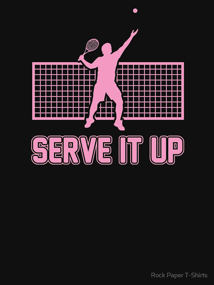 Serve It Up  by rockpapershirts