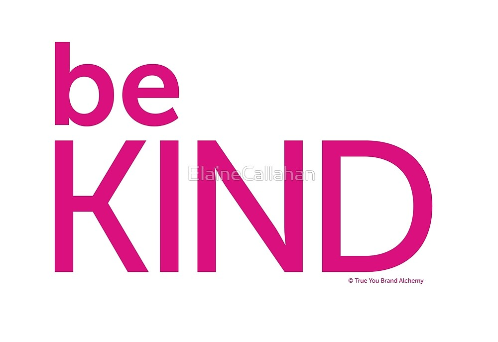 Be Kind by ElaineCallahan