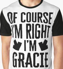 I'm Right I'm Gracie Sticker & T-Shirt - Gift For Gracie Graphic T-Shirt