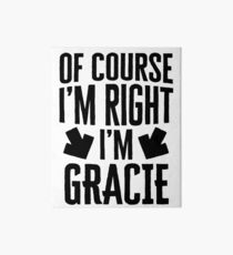 I'm Right I'm Gracie Sticker & T-Shirt - Gift For Gracie Art Board