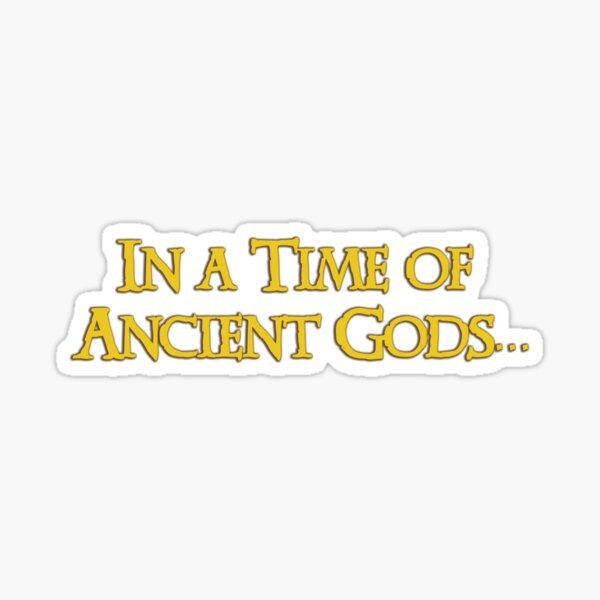 Xena - In a time of ancient Gods Sticker
