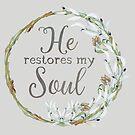 Er stellt meine Seele wieder her | Bibelvers Kunst von PraiseQuotes