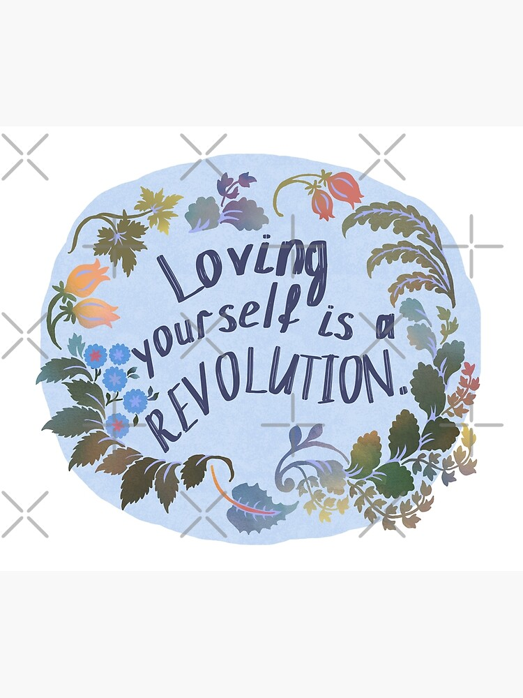 Loving Yourself Is A Revolution by fabfeminist