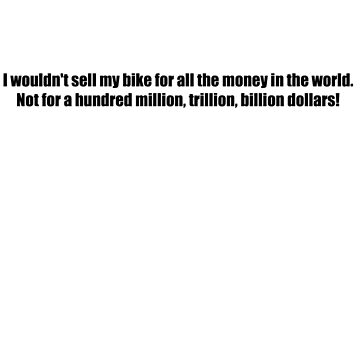 Pee-Wee Herman - I Wouldn't Sell My Bike - Black Font by GoldStone