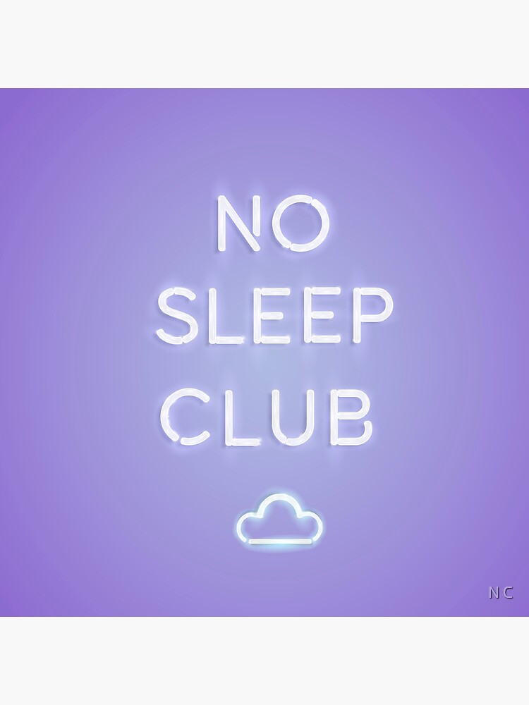 No Sleep Club by crnicole