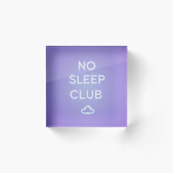 No Sleep Club Acrylic Block