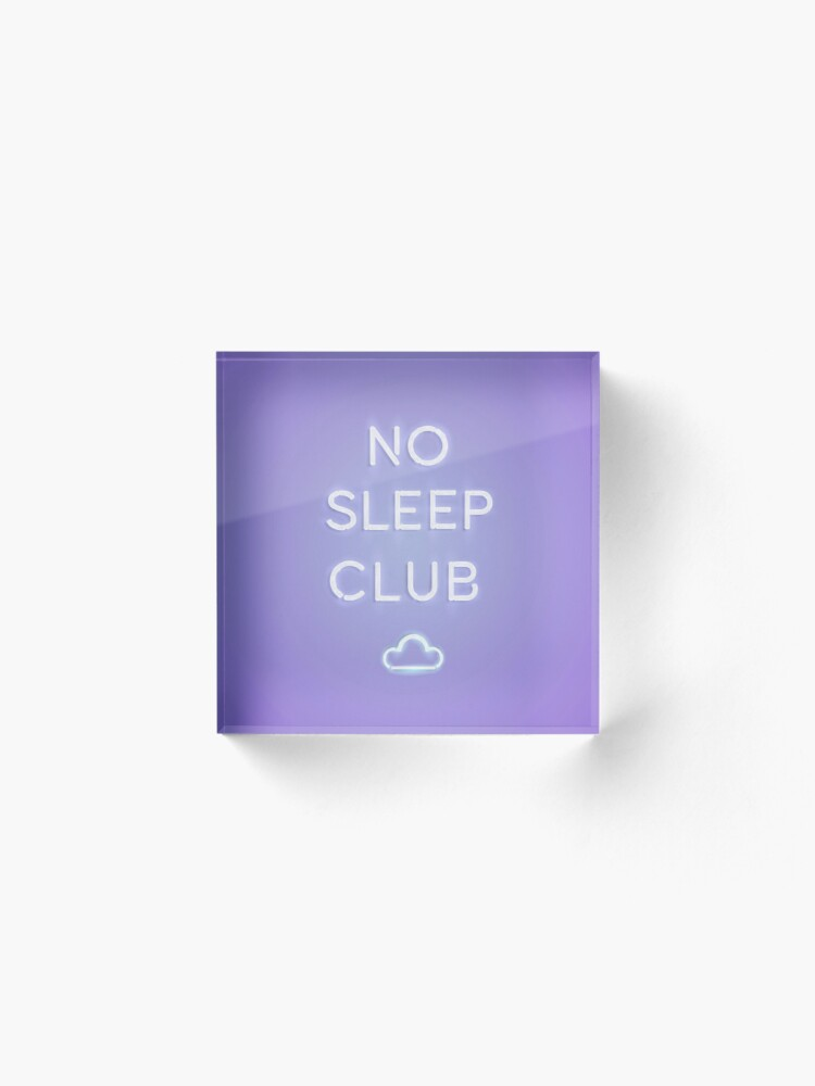 Alternate view of No Sleep Club Acrylic Block