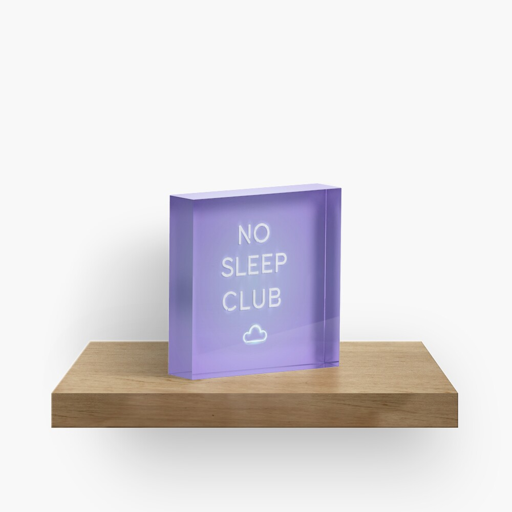 No Sleep Club Acrylic Block