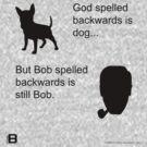 God spelled backwards... by David Avatara