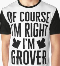 I'm Right I'm Grover Sticker & T-Shirt - Gift For Grover Graphic T-Shirt