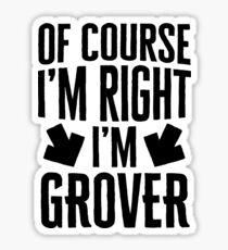 I'm Right I'm Grover Sticker & T-Shirt - Gift For Grover Sticker