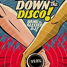 Burn Down the Disco by butcherbilly
