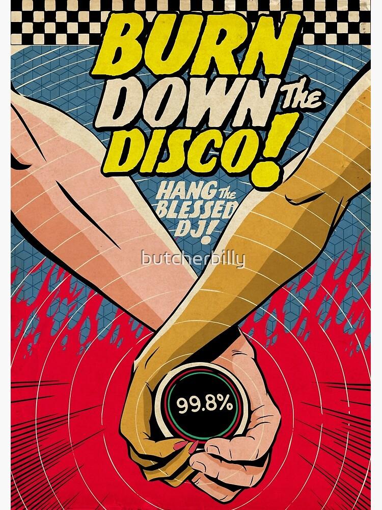 Burn Down the Disco by butcherbilly