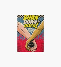 Burn Down the Disco Art Board