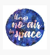 There's no air in space Photographic Print