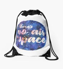 There's no air in space Drawstring Bag