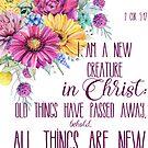 Ich bin eine neue Kreatur | Bibelvers Kunst von PraiseQuotes