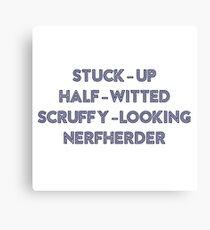 Nerfherder - Star Wars Quote Canvas Print