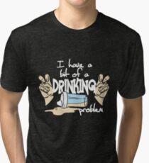 DRINKING PROBLEM Tri-blend T-Shirt