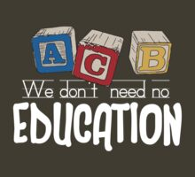 We Don't Need No Education