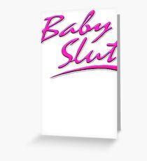 Baby Slut  Greeting Card
