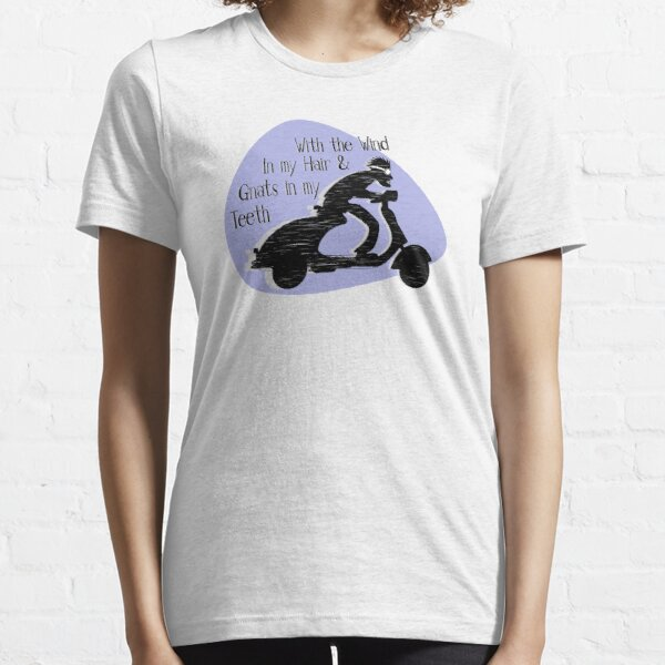 With The Wind In My Hair And Gnats In My Teeth Essential T-Shirt
