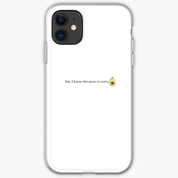 Yes, I know the guac is extra. iPhone Soft Case