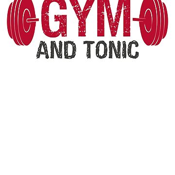 gym and tonic - din and tonic - alcohol funny workout gift gym highball conditioning and fun training by Ultraleanbody