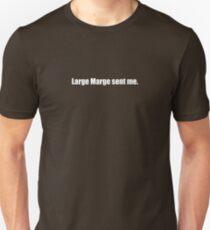 Pee-Wee Herman - Large Marge Sent Me - White Font Unisex T-Shirt