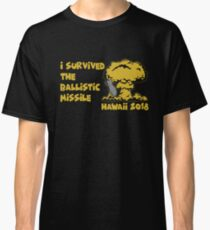 I Survived the Ballistic Missile Classic T-Shirt
