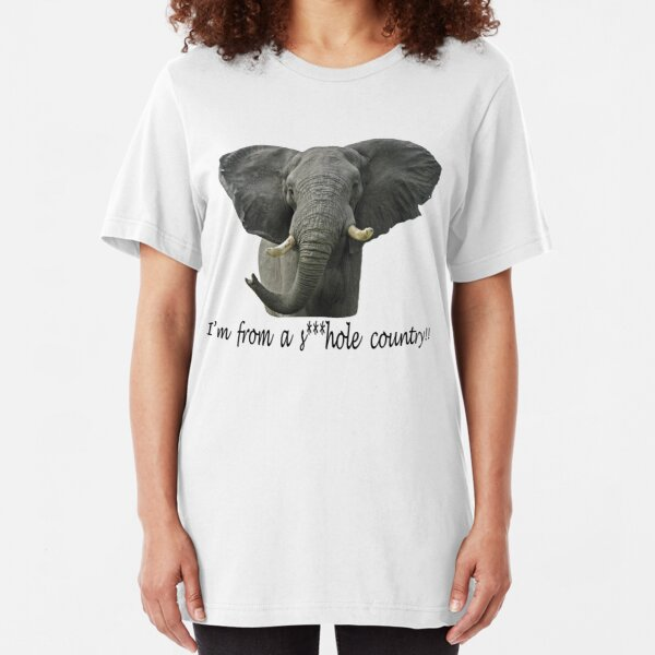 African Elephant - I'm from a s***hole country!! Slim Fit T-Shirt