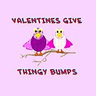 Valentines Give Thingy Bumps by Dennis Melling
