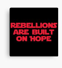 STAR WARS - Rebellions Are Built On Hope Canvas Print