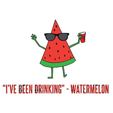 i've been drinking watermelon by HOMEBACK