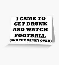 GET DRUNK WATCH FOOTBALL Greeting Card