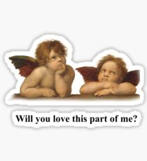 Will You Love This Part Of Me Sticker