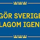 Gör Sverige lagom igen - Tre kronor by Gör Sverige lagom igen