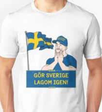 Gör Sverige lagom igen – Känns bra! / Feels good! Unisex T-Shirt