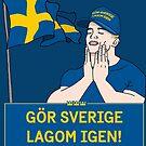 Gör Sverige lagom igen – Känns bra! / Feels good! by Gör Sverige lagom igen