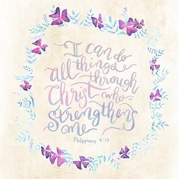 I Can Do All Things - Philippians 4:13 by joyfultaylor