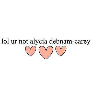 lol ur not alycia debnam-carey by ainsiibabes
