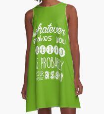 Whatever makes you weird A-Line Dress