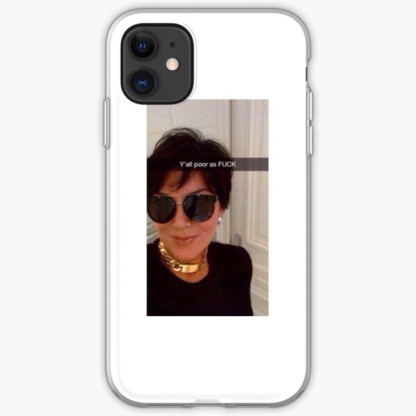 Y'all are Poor Kris Jenner iPhone Soft Case