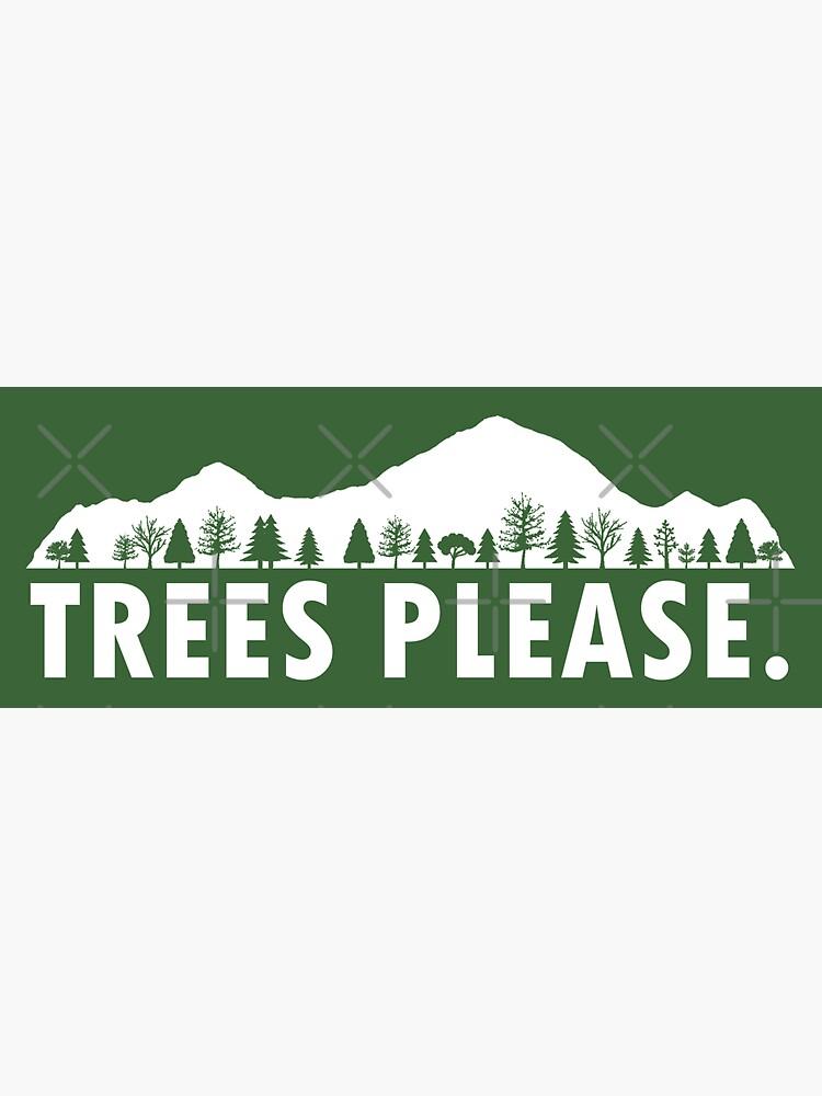 Trees Please by esskay
