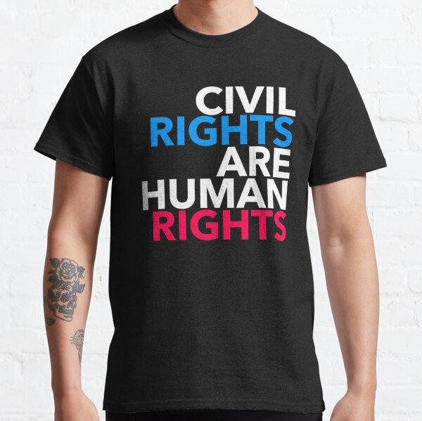 Les droits civils sont des droits humains T-shirt classique