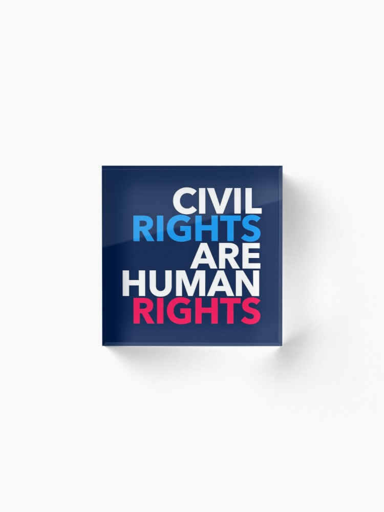 Alternate view of Civil Rights are Human Rights Acrylic Block
