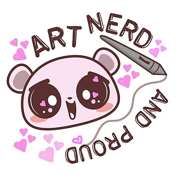 Art Nerd and Proud by sarahmwall