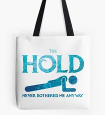 The Hold Tote Bag