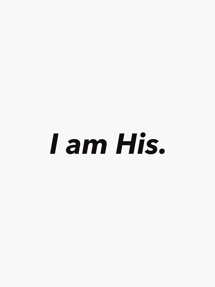 I am His by jnucks18